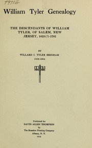 Cover of: William Tyler genealogy, the descendants of William Tyler, of Salem, New Jersey, 1625 (?)-1701 | Willard Irving Tyler Brigham