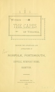 Cover of: Within the capes of Virginia, showing the advantages and attractions of Norfolk, Portsmouth, Newport News, Hampton. |
