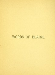 Cover of: The words of James G. Blaine on the issues of the day