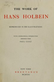 Cover of: The work of Hans Holbein reproduced in 252 illustrations