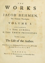 Cover of: The works of Jacob Behmen, the Teutonic theosopher ..