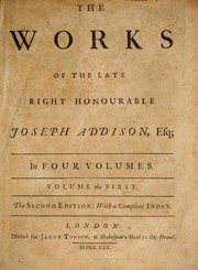 Cover of: The works of the late Right Honourable Joseph Addison, Esq |