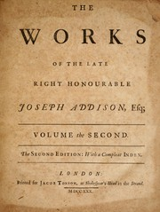 Cover of: The works of the late Right Honourable Joseph Addison, Esq
