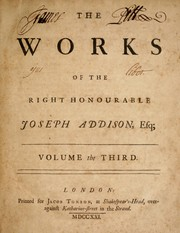 Cover of: The works of the Right Honourable Joseph Addison, Esq