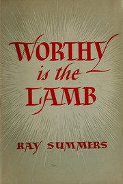 Cover of: Worthy is the Lamb | Ray Summers