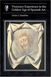 Cover of: Visionary experience in the golden age of Spanish art | Victor Ieronim Stoichiță