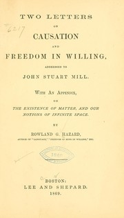 Cover of: Two letters on causation and freedom in willing, addressed to John Stuart Mill