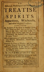 An historical, physiological and theological treatise of spirits,  apparitions, witchcrafts, and other magical practices ... by Beaumont, John