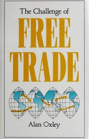 Cover of: The challenge of free trade | Alan Oxley