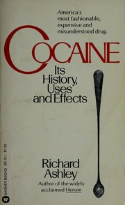 Cover of: Cocaine, its history, uses and effects