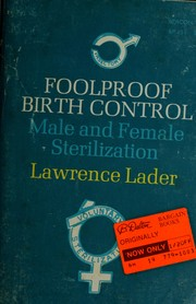 Cover of: Foolproof birth control: male and female sterilization