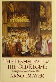 Cover of: The Persistence of the Old Regime