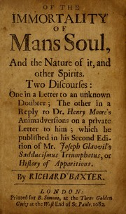 Cover of: Of the immortality of man's soul, and the nature of it, and other spirits | Richard Baxter