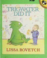 Cover of: Trigwater did it | Lissa Rovetch