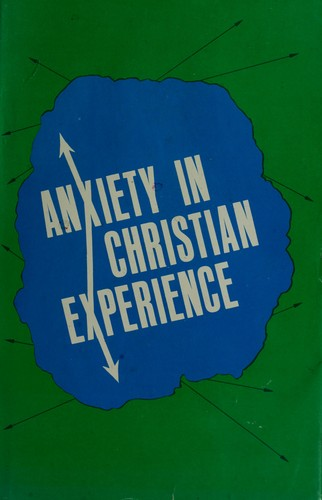 Anxiety in Christian experience.
