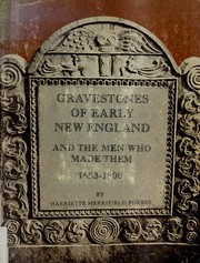 Cover of: Gravestones of early New England, and the men who made them, 1653-1800