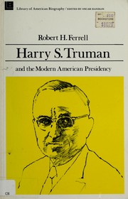 Cover of: Harry S Truman and the Modern American Presidency