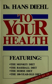 Cover of: To your health | Hans Diehl