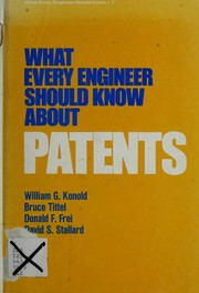 Cover of: What every engineer should know about patents | William G. Konold ... [et al.].