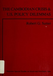 Cover of: The Cambodian crisis and U.S. policy dilemmas