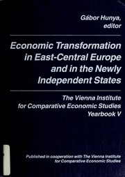 Economic Transformation in East-Central Europe and in the Newly Independent States (Yearbook (Wiener Institut Fur Internationale Wirtschaftsvergleiche), 5.) by Gabor Hunya