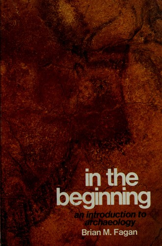 In the beginning by Brian M. Fagan