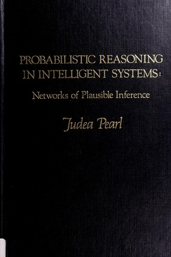 Probabilistic reasoning in intelligent systems by Judea Pearl