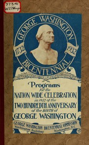Cover of: Programs, for the nation-wide celebration in 1932 of the two hundredth anniversary of the birth of George Washington | George Washington Bicentennial Commission (U.S.)
