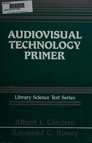 Audiovisual technology primer by Albert J. Casciero