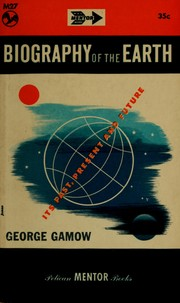 Biography of the earth by George Gamow
