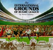 Cover of: International Grounds of Rugby League
