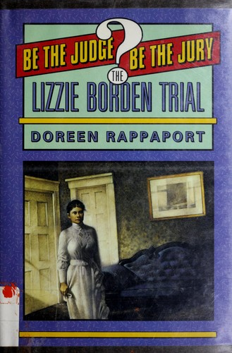 The Lizzie Borden trial by Doreen Rappaport