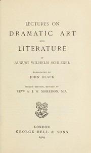 Cover of: Lectures on dramatic art and literature | August Wilhelm Schlegel