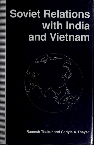 Soviet relations with India and Vietnam by Ramesh Chandra Thakur