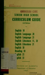 Cover of: Senior high school curriculum guide (interim) for English 10, English language 20, English language 21, English literature 11, 20, English literature 21, English 30, Reading 10, English 23, English 33 | Alberta. Dept. of Education