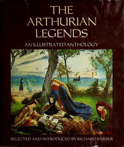 The Arthurian legends by selected and introduced by Richard Barber.