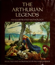 Cover of: The Arthurian legends | selected and introduced by Richard Barber.