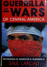 The guerrilla wars of Central America by Saul Landau