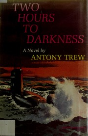 Two hours to darkness by Antony Trew