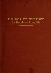 Cover of: The world's best food for health and long life