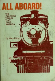 Cover of: All aboard!: The railroad trains that built America.