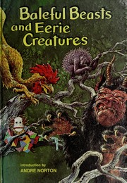 Cover of: Baleful beasts and eerie creatures |