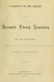 Cover of: Catalog of the library of the Mercantile Library Association of San Francisco