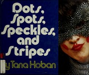 Cover of: Dots, spots, speckles, and stripes