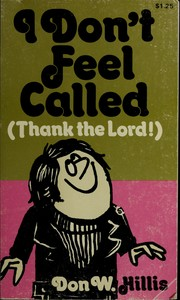 Cover of: I don't feel called (thank the Lord!)