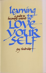 Cover of: Learning to love yourself: a guide to becoming centered