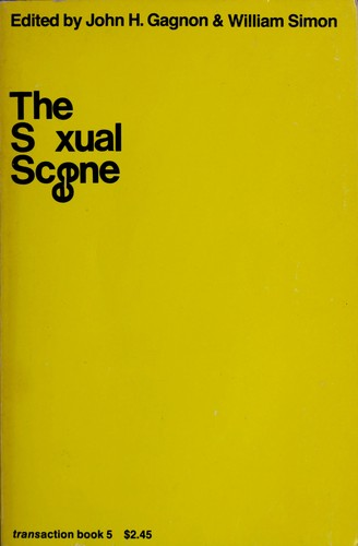 The sexual scene by John H. Gagnon