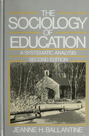 Cover of: The sociology of education | Jeanne H. Ballantine