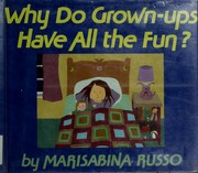 Cover of: Why do grown-ups have all the fun? | Marisabina Russo