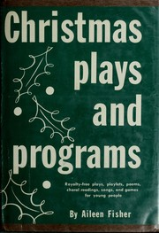 Cover of: Christmas plays and programs: a collection of royalty-free plays, playlets, choral readings, poems, songs, and games for young people
